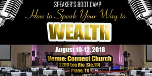 Speaker's Boot Camp: How to Speak Your Way to Wealth!