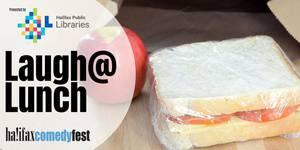Halifax ComedyFest's Laugh @ Lunch