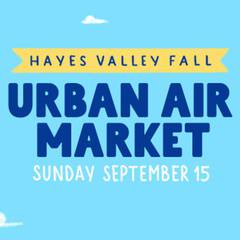 Urban Air Market: Hayes Valley Fall