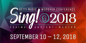 2018 Sing! Getty Music Worship Conference - The Psalms