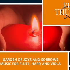 GARDEN OF JOYS AND SORROWS: MUSIC FOR FLUTE, HARP, AND VIOLA