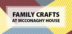 Old-time Family Crafts at McConaghy House