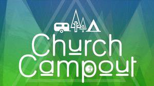 Church Camp-Out!