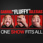 "Gabriel ""Fluffy"" Iglesias One Show Fits All"
