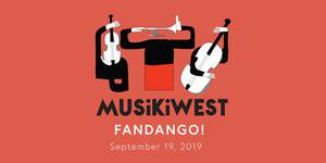Musikiwest presents Fandango!