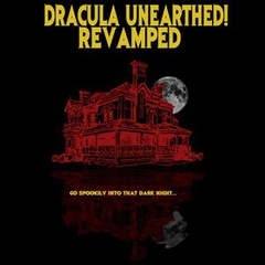 Dracula Unearthed! Revamped
