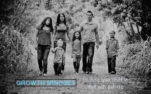Growth Mindset: Teaching Your Child To Deal With Failure