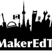 MakerEdTO 2018 - Toronto's 3rd Annual Maker Education Conference
