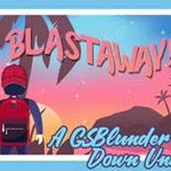 GSB Show 2019 | Blastaway: A GSBlunder Down Under