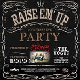 The Roxy Presents: Raise Em' Up New Year's Eve Party featuring Blackjack Billy