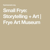 Small Frye: Storytelling + Art