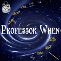 Professor When's Time Warp Experience