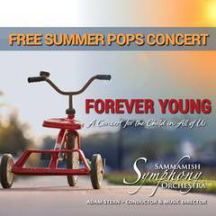 Sammamish Symphony Presents Forever Young: A Concert for the Child in All of Us