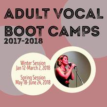 Adult Vocal Boot Camps WINTER 2018