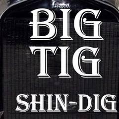 Big Tig Shin-Dig
