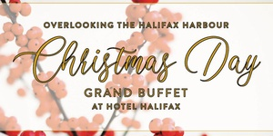 Christmas Day Grand Buffet at Hotel Halifax