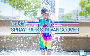 The Best Spray Parks in Metro Vancouver