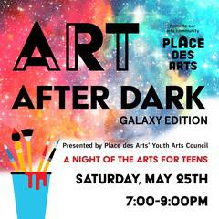 Art After Dark: A Night of the Arts for Teens