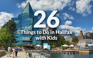 26 Things to Do in Halifax with Kids