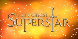 Jesus Christ Superstar - Saturday