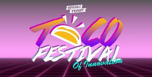 8th Annual Taco Festival of Innovation