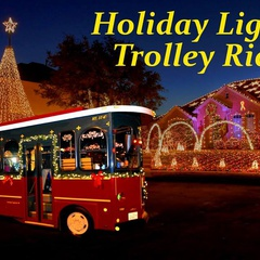 Holiday Lights Trolley Ride
