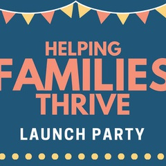 Helping Families Thrive Launch Party