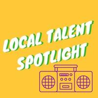 Local Talent Spotlight