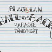 Black & Tan Hall-a-Back Karaoke Family Night
