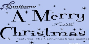 """""""A Merry Little Christmas"""" with the Cantiamo Choirs of Ottawa"""