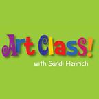 Art Class! with Sandi Henrich