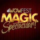 WowFest Magic Spectacular!