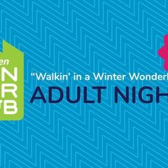 Walkin' in a Winter Wonderhub Adult Night