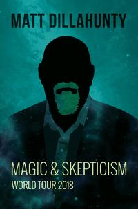 Magic & Skepticism With Matt Dillahunty