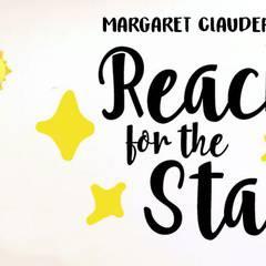 "Margaret Clauder: ""Reach for the Stars"""
