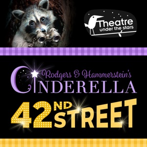 Theatre Under the Stars presents Rodgers & Hammerstein's Cinderella and 42nd Street : July 4 - August 18, 2018