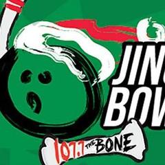 5th Annual Jingle Bowl with 107.7 The Bone