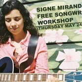 FREE Songwriting Workshop with Signe Miranda