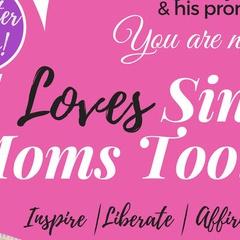 God Loves Single Mom's Too!