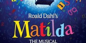 Roots Homeschool - Matilda the Musical (Storybook Theatre)