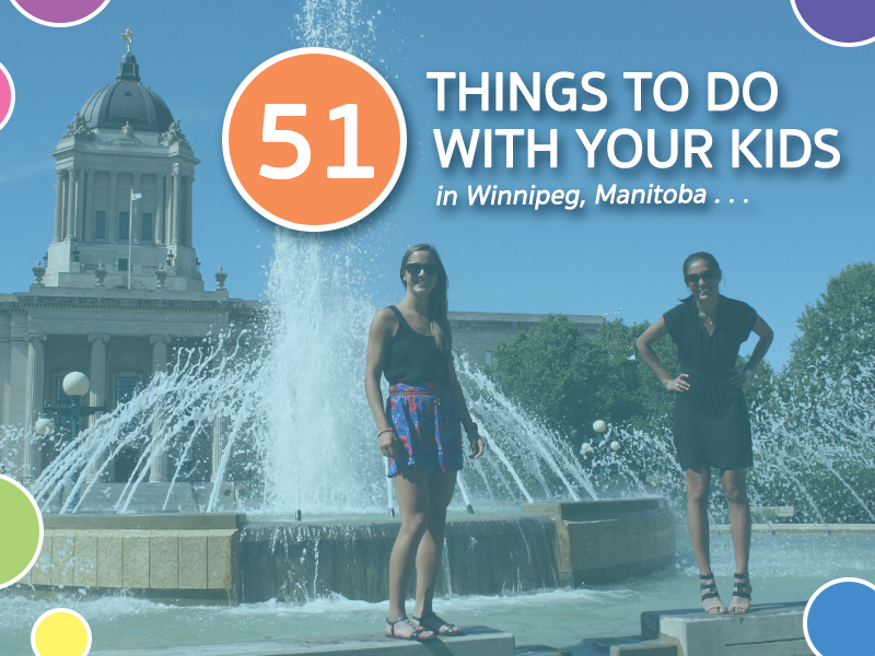51 Things to Do in Winnipeg with your Kids